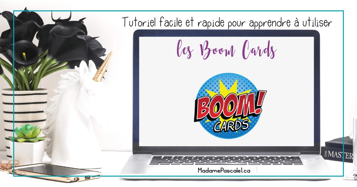 Vous aimeriez savoir comment utiliser les cartes Boom (Boom Cards)? Voici un tutoriel en français.